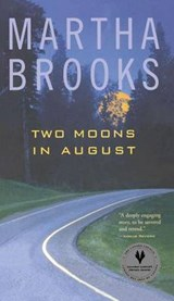 Two Moons in August | Martha Brooks |