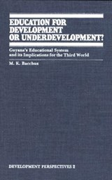 Education for Development or Underdevelopment? | M. K. Bacchus |
