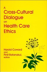 A Cross-Cultural Dialogue on Health Care Ethics | Coward |