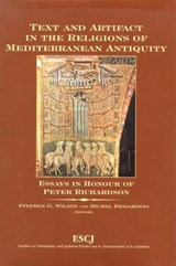 Text and Artifact in the Religions of Mediterranean Antiquity | RICHARDSON,  Peter |
