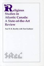 Religious Studies in Atlantic Canada | Paul W. R. Bowlby |