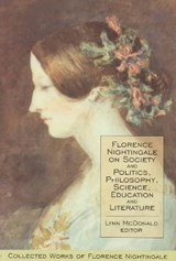 Florence Nightingale on Society and Politics, Philosophy, Science, Education and Literature | auteur onbekend |