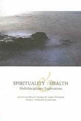 Spirituality and Health | Augustine Meier ; Thomas St.James O'connor ; Peter L. VanKatwyk |