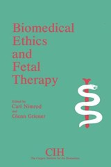 Biomedical Ethics and Fetal Therapy | Carl Nimrod; Glenn Griener |