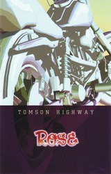 Rose | Tomson Highway |