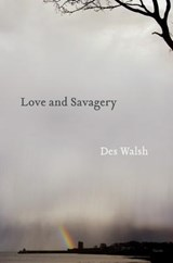 Love and Savagery | Des Walsh |