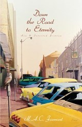 Down the Road to Eternity | M. A. C. Farrant |