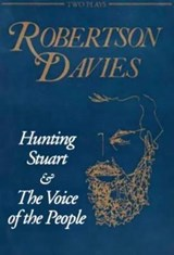 Hunting Stuart and the Voice of the People | Robertson Davies |