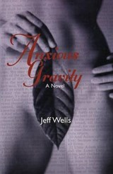Anxious Gravity | Jeff Wells |