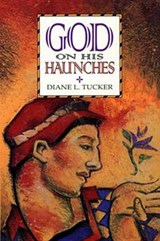 God on His Haunches | Diane L. Tucker |