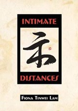 Intimate Distances | Fiona Tinwei Lam |