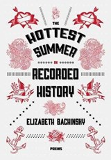 The Hottest Summer in Recorded History | Elizabeth Bachinsky |