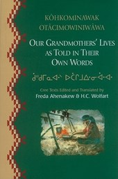 Kahkominawak Otacimowiniwawa/Our Grandmothers' Lives |  |
