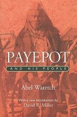 Payepot and His People | Abel Watetch |