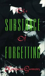 Substance of Forgetting | Kristjana Gunnars |