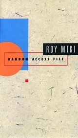 Random Access File | Roy Miki |