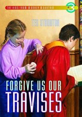 Forgive Us Our Travises | Ted Staunton |