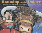 Roundup at the Palace | Kathleen Cook Waldron |