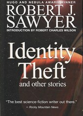 Identity Theft | Robert Sawyer |