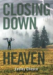 Closing Down Heaven | Lesley Choyce |