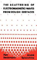 The Scattering of Electromagnetic Waves from Rough Surfaces | Petr Beckmann |