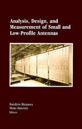 Analysis, Design, and Measurement of Small and Low-Profile Antennas | Kazuhiro Hirasawa |