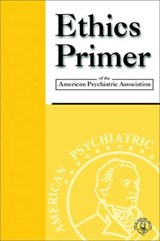 Ethics Primer of the American Psychiatric Association | American Psychiatric Association |
