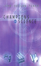 Champions of Science | John Hudson Tiner |