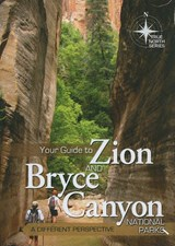 Your Guide to Zion and Bryce Canyon National Parks | Michael Oard |