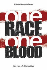 One Race One Blood | Ken Ham |