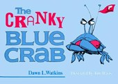 The Cranky Blue Crab | Dawn L. Watkins |
