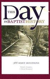 This Day in Baptist History | E. Wayne Thompson |