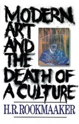 Modern Art & Death of Culture | H. R. Rookmaaker |