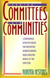 Turning Committees Into Communities | Roberta Hestenes |