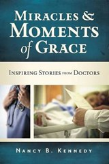 Miracles & Moments of Grace | Nancy B. Kennedy |