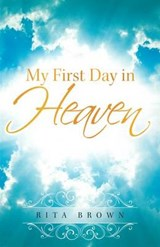 My First Day in Heaven | Rita Brown |