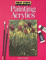 First Steps Painting Acrylics | Vicki Lord |