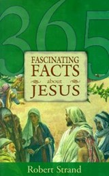 365 Fascinating Facts...about Jesus | Robert Strand |