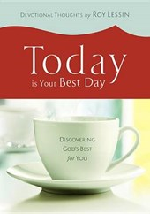 Today Is Your Best Day | Roy Lessin |