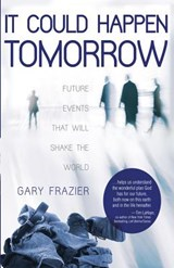 It Could Happen Tomorrow | Gary Frazier |