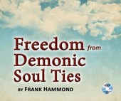 Freedom from Demonic Soul Ties (2 CDs)