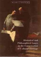 Historical and Philosophical Issues in the Conservation of Cultural Heritage | . Price |