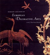 Summary Catalogue of European Decorative Arts in the J.Paul Museum