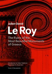 The Ruins of the Most Beautiful Monuments of Greece | . Le Roy |