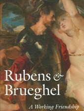 Rubens and Brueghel - A Working Friendship