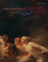 Fragonard's Allegories of Love | . Molotiu |