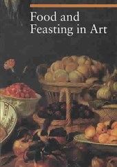 Food and feasting in art | Sylvia Malaguzzi |