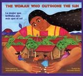 The Woman Who Outshone the Sun/La Mujer Que Brillaba Aun Mas Que El Sol