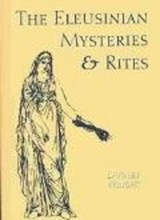 The Eleusinian Mysteries & Rites | Dudley Wright |