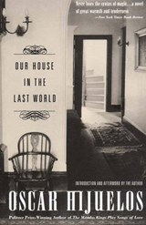 Our House in the Last World | Oscar Hijuelos |